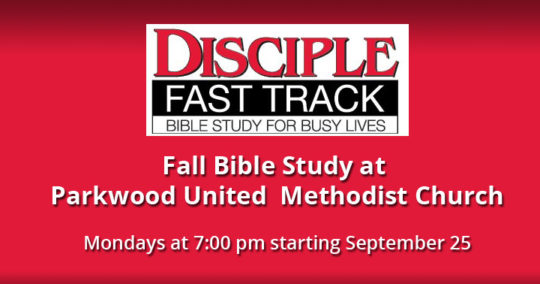 Disciple Fast Track Bible Study at Parkwood United Methodist Church