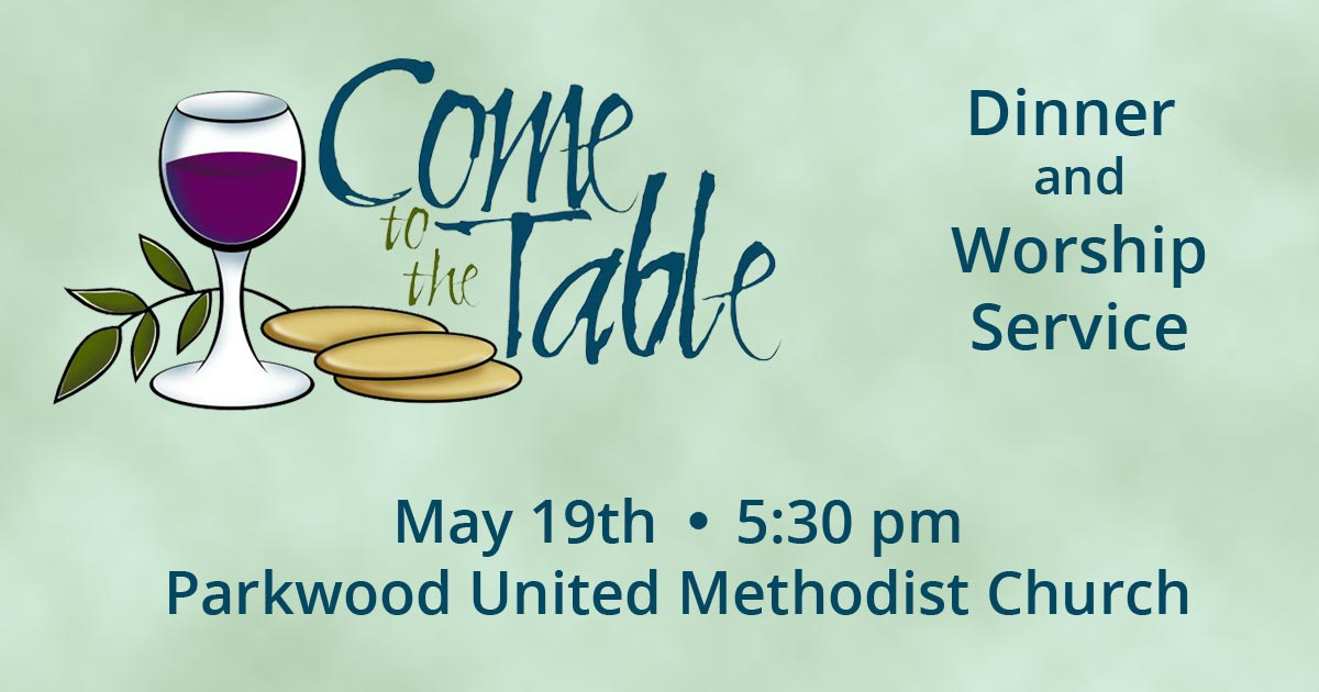 Come to the table at pumc parkwood united methodist church for To the table